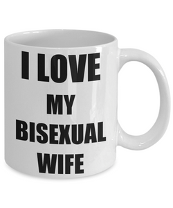 I Love My Bisexual Wife Mug Funny Gift Idea Novelty Gag Coffee Tea Cup-Coffee Mug