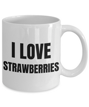 Load image into Gallery viewer, I Love Strawberries Mug Funny Gift Idea Novelty Gag Coffee Tea Cup-Coffee Mug