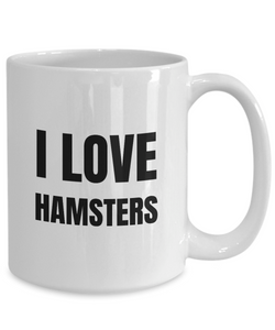 I Love Hamsters Mug Funny Gift Idea Novelty Gag Coffee Tea Cup-Coffee Mug