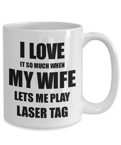 Laser Tag Mug Funny Gift Idea For Husband I Love It When My Wife Lets Me Novelty Gag Sport Lover Joke Coffee Tea Cup-Coffee Mug