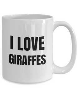 I Love Giraffes Mug Funny Gift Idea Novelty Gag Coffee Tea Cup-Coffee Mug