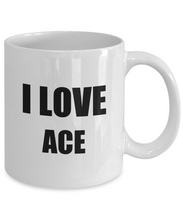 Load image into Gallery viewer, I Love Ace Mug Funny Gift Idea Novelty Gag Coffee Tea Cup-Coffee Mug