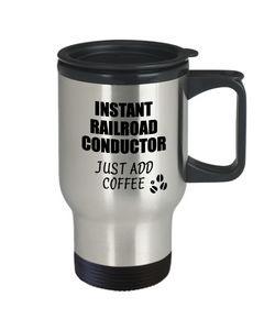 Railroad Conductor Travel Mug Instant Just Add Coffee Funny Gift Idea for Coworker Present Workplace Joke Office Tea Insulated Lid Commuter 14 oz-Travel Mug