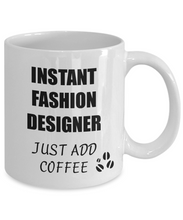 Load image into Gallery viewer, Fashion Designer Mug Instant Just Add Coffee Funny Gift Idea for Corworker Present Workplace Joke Office Tea Cup-Coffee Mug