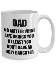Load image into Gallery viewer, Dad Ugly Daughter Mug Funny Gift Idea for Novelty Gag Coffee Tea Cup-Coffee Mug