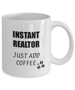 Realtor Mug Instant Just Add Coffee Funny Gift Idea for Corworker Present Workplace Joke Office Tea Cup-Coffee Mug