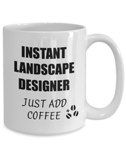 Load image into Gallery viewer, Landscape Designer Mug Instant Just Add Coffee Funny Gift Idea for Corworker Present Workplace Joke Office Tea Cup-Coffee Mug