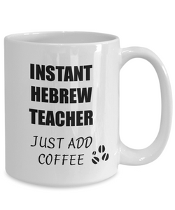 Hebrew Teacher Mug Instant Just Add Coffee Funny Gift Idea for Corworker Present Workplace Joke Office Tea Cup-Coffee Mug