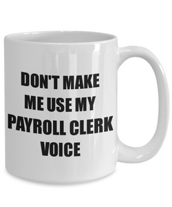 Payroll Clerk Mug Coworker Gift Idea Funny Gag For Job Coffee Tea Cup-Coffee Mug