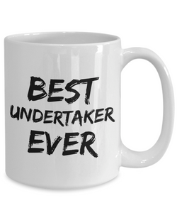 Undertaker Mug Best Under taker Ever Funny Gift for Coworkers Novelty Gag Coffee Tea Cup-Coffee Mug