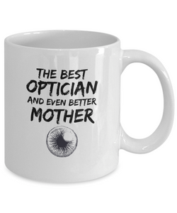 Optician Mom Mug Best Mother Funny Gift for Mama Novelty Gag Coffee Tea Cup-Coffee Mug