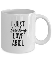 Load image into Gallery viewer, I Just Freaking Love Ariel Mug Funny Gift Idea For Custom Name Coffee Tea Cup-Coffee Mug