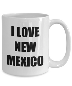 I Love New Mexico Mug Funny Gift Idea Novelty Gag Coffee Tea Cup-Coffee Mug