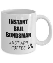 Load image into Gallery viewer, Bail Bondsman Mug Instant Just Add Coffee Funny Gift Idea for Corworker Present Workplace Joke Office Tea Cup-Coffee Mug