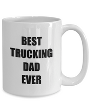 Load image into Gallery viewer, Best Trucking Dad Ever Mug Funny Gift Idea for Novelty Gag Coffee Tea Cup-[style]