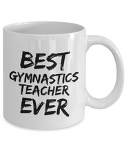 Load image into Gallery viewer, Gymnastics Teacher Mug Gym Best Ever Funny Gift Idea for Novelty Gag Coffee Tea Cup-[style]