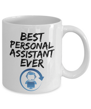 Load image into Gallery viewer, Personal Assistant Mug - Best Personal Assistant Ever - Funny Gift for Virtual Assistant-Coffee Mug