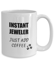 Load image into Gallery viewer, Jeweler Mug Instant Just Add Coffee Funny Gift Idea for Corworker Present Workplace Joke Office Tea Cup-Coffee Mug