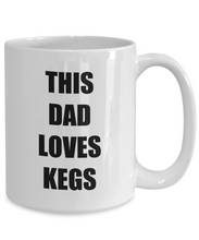 Load image into Gallery viewer, Dad Keg Mug Love Kegs Funny Gift Idea for Novelty Gag Coffee Tea Cup-Coffee Mug