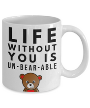 Load image into Gallery viewer, Anniversary Gift for Him - Life Without You Is Un-BEAR-rable-Coffee Mug