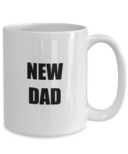 Load image into Gallery viewer, New Dad Mug Funny Gift Idea for Novelty Gag Coffee Tea Cup-Coffee Mug