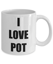 Load image into Gallery viewer, I Love Pot Coffee Mug Funny Gift Idea Novelty Gag Coffee Tea Cup-Coffee Mug