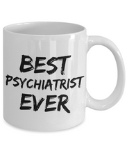 Load image into Gallery viewer, Psychiatrist Mug Phsychiatist Best Ever Funny Gift for Coworkers Novelty Gag Coffee Tea Cup-Coffee Mug