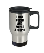 Load image into Gallery viewer, Poker Travel Mug Lover I Like Funny Gift Idea For Hobby Addict Novelty Pun Insulated Lid Coffee Tea 14oz Commuter Stainless Steel-Travel Mug