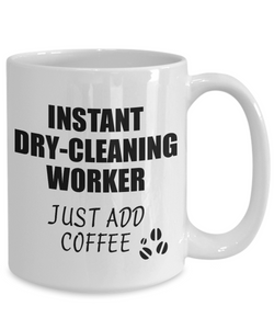 Dry-Cleaning Worker Mug Instant Just Add Coffee Funny Gift Idea for Coworker Present Workplace Joke Office Tea Cup-Coffee Mug