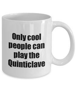 Quinticlave Player Mug Musician Funny Gift Idea Gag Coffee Tea Cup-Coffee Mug