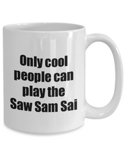 Load image into Gallery viewer, Saw Sam Sai Player Mug Musician Funny Gift Idea Gag Coffee Tea Cup-Coffee Mug