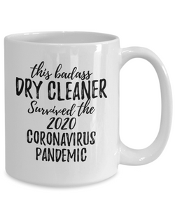 This Badass Dry Cleaner Survived The 2020 Pandemic Mug Funny Coworker Gift Epidemic Worker Gag Coffee Tea Cup-Coffee Mug