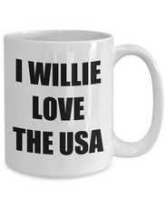 Load image into Gallery viewer, I Willie Love The Usa Mug Funny Gift Idea Novelty Gag Coffee Tea Cup-[style]