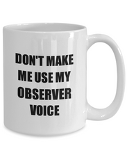 Load image into Gallery viewer, Observer Mug Coworker Gift Idea Funny Gag For Job Coffee Tea Cup-Coffee Mug
