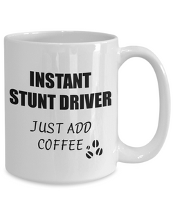 Stunt Driver Mug Instant Just Add Coffee Funny Gift Idea for Corworker Present Workplace Joke Office Tea Cup-Coffee Mug