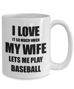 Baseball Mug Funny Gift Idea For Husband I Love It When My Wife Lets Me Novelty Gag Sport Lover Joke Coffee Tea Cup-Coffee Mug