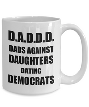 Load image into Gallery viewer, D.A.D.D.D Dads Against Daughter Dating Democrats Mug Funny Gift Idea for Novelty Gag Coffee Tea Cup-Coffee Mug