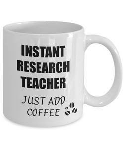 Research Teacher Mug Instant Just Add Coffee Funny Gift Idea for Corworker Present Workplace Joke Office Tea Cup-Coffee Mug