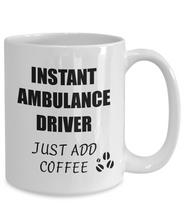 Load image into Gallery viewer, Ambulance Driver Mug Instant Just Add Coffee Funny Gift Idea for Corworker Present Workplace Joke Office Tea Cup-Coffee Mug