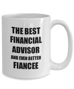 Financial Advisor Fiancee Mug Funny Gift Idea for Her Betrothed Gag Inspiring Joke The Best And Even Better Coffee Tea Cup-Coffee Mug