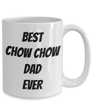 Load image into Gallery viewer, Chow Dad Mug Best Ever Funny Gift Idea for Novelty Gag Coffee Tea Cup-Coffee Mug
