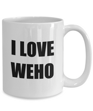 Load image into Gallery viewer, I Love Weho Mug Funny Gift Idea Novelty Gag Coffee Tea Cup-[style]
