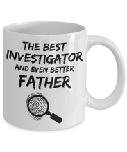 Load image into Gallery viewer, Investigator Dad Mug - Best Investigator Father Ever - Funny Gift for Investigation Daddy-Coffee Mug