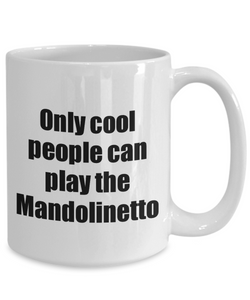 Mandolinetto Player Mug Musician Funny Gift Idea Gag Coffee Tea Cup-Coffee Mug