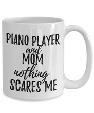 Load image into Gallery viewer, Piano Player Mom Mug Funny Gift Idea for Mother Gag Joke Nothing Scares Me Coffee Tea Cup-Coffee Mug