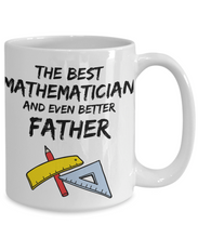 Load image into Gallery viewer, Mathematician Dad Mug - Best Mathematician Father Ever - Funny Gift for Math Daddy-Coffee Mug