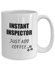 Load image into Gallery viewer, Inspector Mug Instant Just Add Coffee Funny Gift Idea for Corworker Present Workplace Joke Office Tea Cup-Coffee Mug