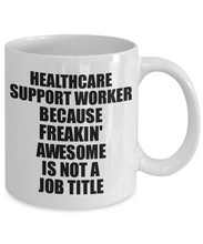Load image into Gallery viewer, Healthcare Support Worker Mug Freaking Awesome Funny Gift Idea for Coworker Employee Office Gag Job Title Joke Tea Cup-Coffee Mug