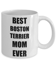 Load image into Gallery viewer, Boston Terrier Mom Mug Dog Lover Funny Gift Idea for Novelty Gag Coffee Tea Cup-Coffee Mug