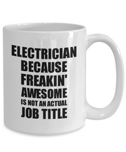 Load image into Gallery viewer, Electrician Mug Freaking Awesome Funny Gift Idea for Coworker Employee Office Gag Job Title Joke Coffee Tea Cup-Coffee Mug